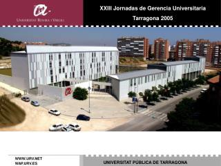 XXIII Jornadas de Gerencia Universitaria Tarragona 2005