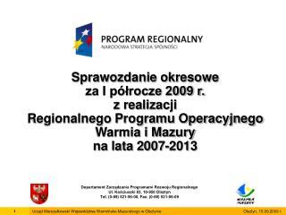 Departament Zarządzania Programami Rozwoju Regionalnego Ul. Kościuszki 83, 10-950 Olsztyn