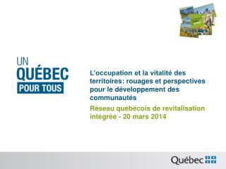 Réseau québécois de revitalisation intégrée - 20 mars 2014