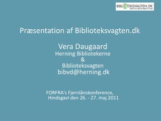 Disposition: Biblioteksvagtens udvikling Nærmere præsentation 2 projekter