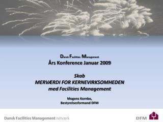 D ansk  F acilities  M anagement Års Konference Januar 2009