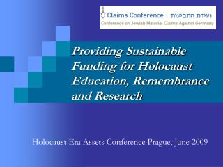 Providing Sustainable Funding for Holocaust Education, Remembrance and Research