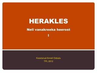 HERAKLES Neli vanakreeka heerost I