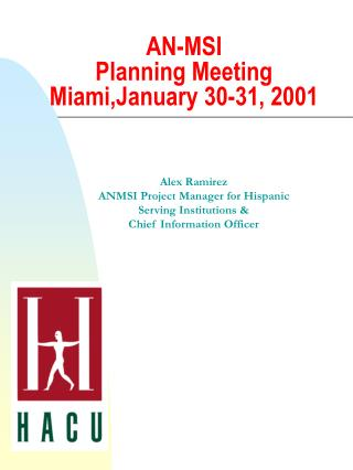 AN-MSI Planning Meeting Miami,January 30-31, 2001