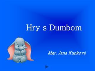 Hry s Dumbom
