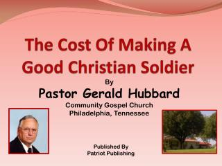The Cost Of Making A  Good Christian Soldier