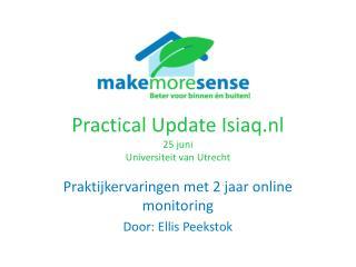 Practical Update Isiaq.nl 25 juni Universiteit van Utrecht