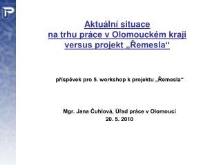 """Aktuální situace  na trhu práce v Olomouckém kraji versus projekt """"Řemesla"""""""