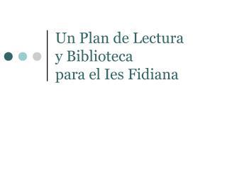 Un Plan de Lectura  y Biblioteca para el Ies Fidiana