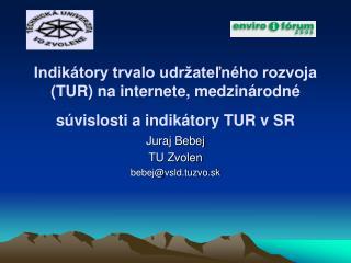 Juraj Bebej TU Zvolen bebej @ vsld.tuzvo.sk