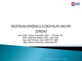Digitálna knižnica  a Digitálny archív (DIKDA)