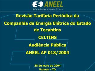 Revisão Tarifária Periódica da  Companhia de Energia Elétrica do Estado de Tocantins CELTINS