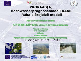 Előadó: Hamza István Nyugat-Dunántúli Környezetvédelmi és Vízügyi Igazgatóság