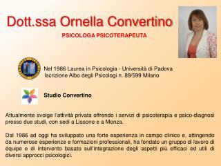 PSICOLOGA PSICOTERAPEUTA Nel 1986 Laurea in Psicologia - Università di Padova