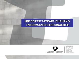 UNIBERTSITATEARI BURUZKO INFORMAZIO-JARDUNALDIA