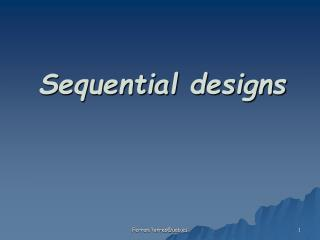 Sequential designs