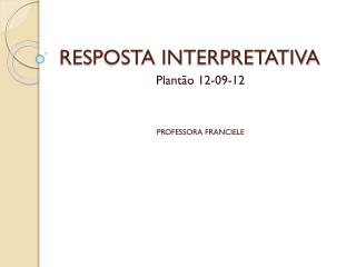 RESPOSTA INTERPRETATIVA