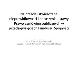 Piotr Makuch, Rafał Konarski Wydział Kontroli Zamówień Publicznych  NFOŚiGW