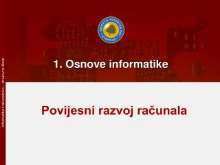 1. Osnove informatike