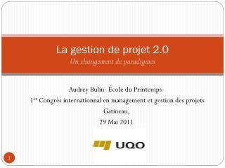 La gestion de projet 2.0 Un changement de paradigmes