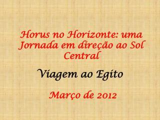 Horus no Horizonte: uma Jornada em direção ao Sol Central