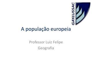 A população europeia