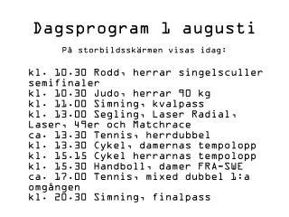 Dagsprogram 1 augusti
