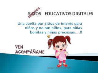 SITIOS    EDUCATIVOS DIGITALES