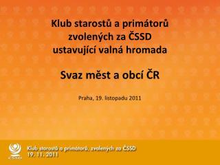 Klub starostů a primátorů   zvolených za ČSSD ustavující valná hromada