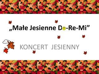 �Ma?e Jesienne D   - Re-Mi�