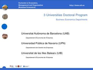 3 Universities Doctoral Program Business Economics Departments