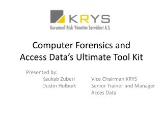 Computer Forensics and  Access Data s Ultimate Tool Kit