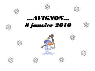 �AVIGNON� 8 janvier 2010