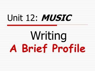 Writing  A Brief Profile