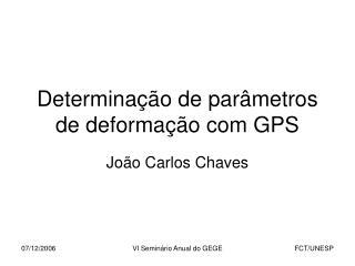 Determinação de parâmetros de deformação com GPS