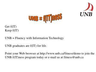 UNB = f(IT)ness