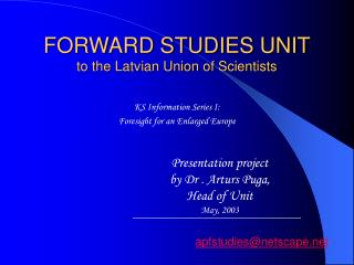 FORWARD STUDIES UNIT to the Latvian Union of Scientists