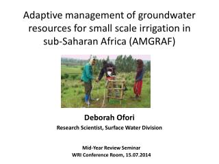 Deborah  Ofori Research Scientist, Surface Water Division
