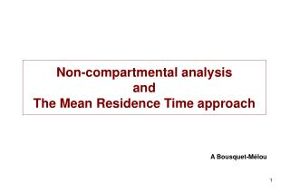 Non-compartmental analysis and The Mean Residence Time approach