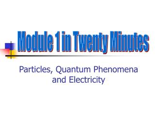 Particles, Quantum Phenomena and Electricity