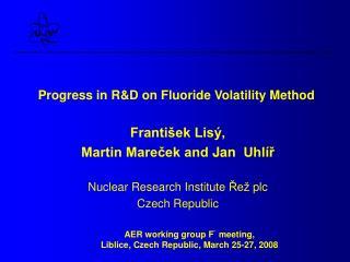 Progress in R&D on Fluoride Volatility Method