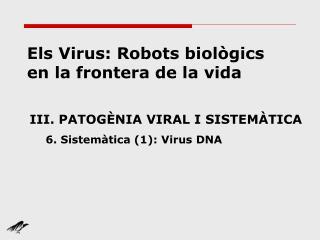 Els Virus: Robots biològics en la frontera de la vida