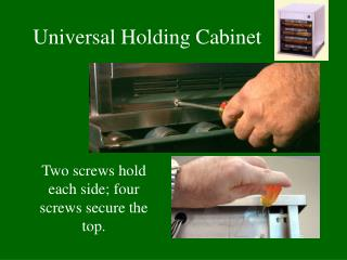 Universal Holding Cabinet