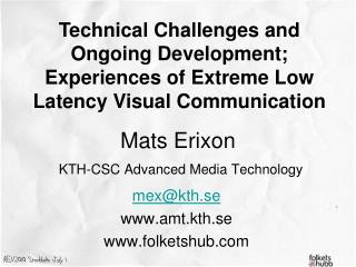 Mats Erixon KTH-CSC Advanced Media Technology