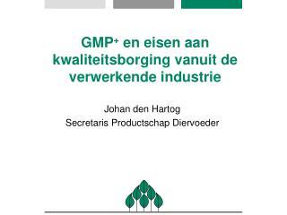 GMP +  en eisen aan kwaliteitsborging vanuit de verwerkende industrie