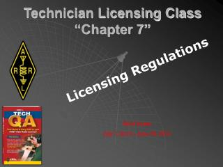 "Technician Licensing Class ""Chapter 7"""