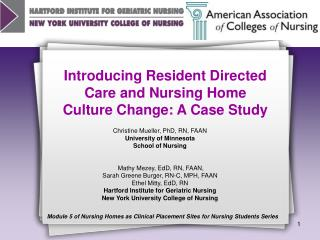 Introducing Resident Directed  Care and Nursing Home  Culture Change: A Case Study