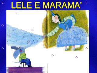 LELE E MARAMA'