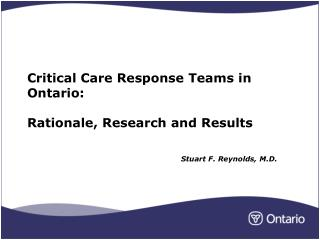 Critical Care Response Teams in Ontario:  Rationale, Research and Results