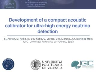 Development  of a compact  acoustic calibrator  for  ultra-high energy neutrino detection